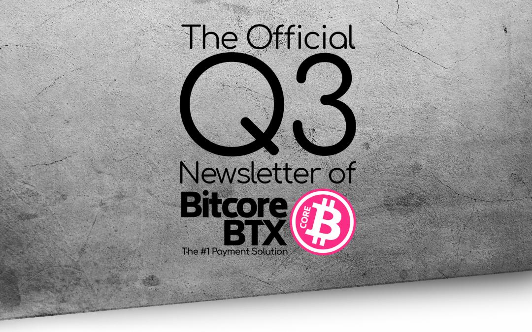 The Official Q3 Newsletter of Bitcore BTX 2018