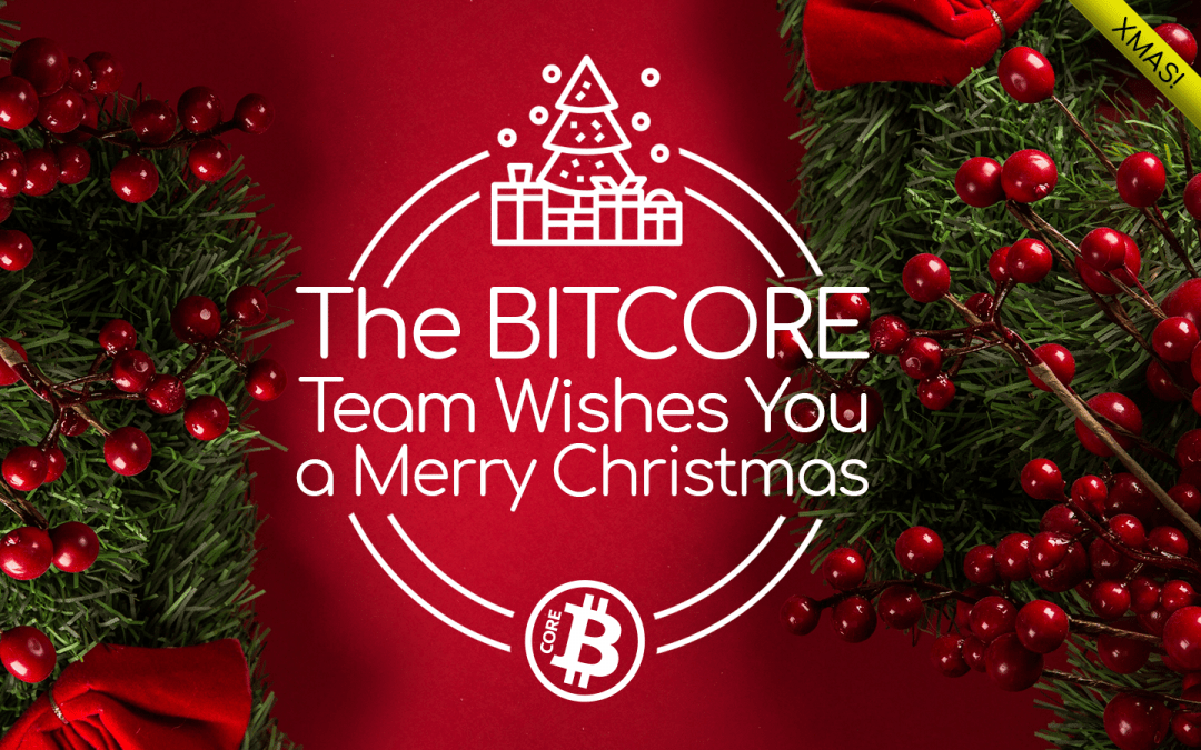 The BITCORE Team wishes you a Merry Christmas
