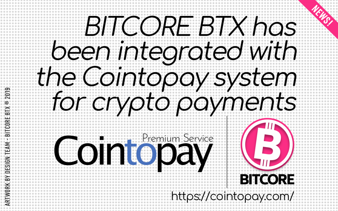 BITCORE BTX Integrated into COINTOPAY