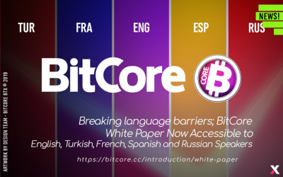 Bitcore Whitepaper Now Accessible to English, Turkish, French, Spanish and Russian Speakers