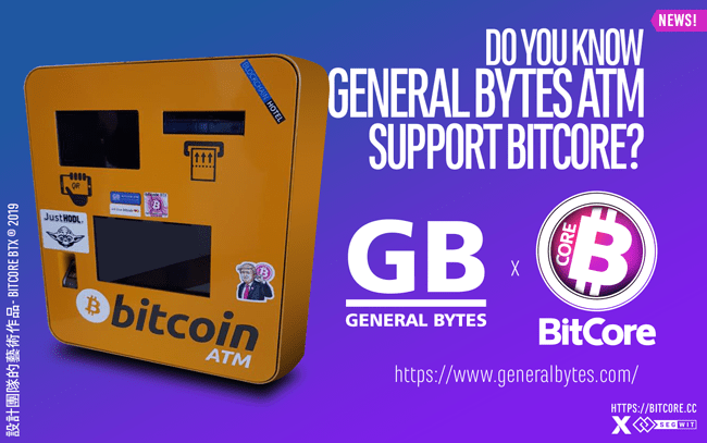 BitCore is available at General Bytes Crypto ATM machines worldwide