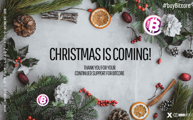 Christmas is Coming –  BitCore 2019